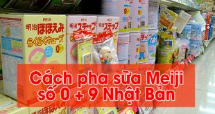 cách pha sữa Meiji Nhật Bản đúng cách