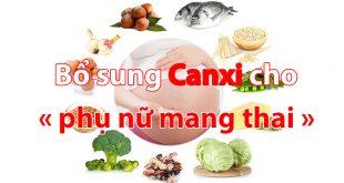 Bổ sung Canxi cho phụ nữ mang thai