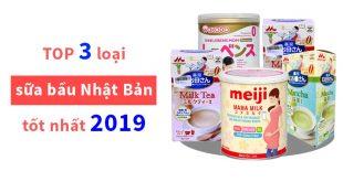 TOP 3 loại sữa bầu Nhật Bản tốt nhất 2019