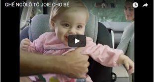 video ghế ngồi ô tô Joie