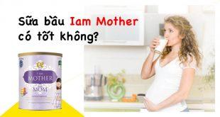 Sữa bầu iam mother có tốt không?
