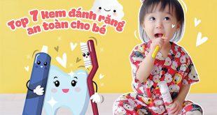Kem đánh răng tốt và an toàn cho bé