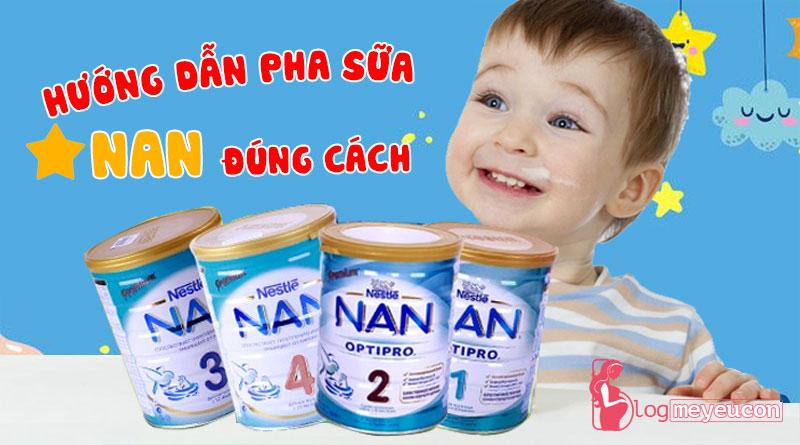 Hướng dẫn pha sữa Nan đúng cách cho bé
