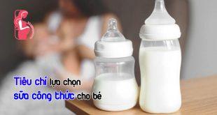 Tiêu chí chọn sữa công thức cho bé