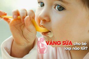 Váng sữa cho bé loại nào tốt?